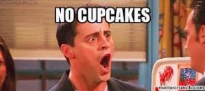 no cupcakes, meme, joey, friends