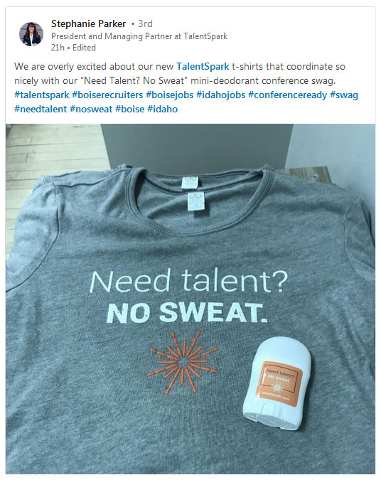 "864f0001738 That's exactly what TalentSpark did recently when they announced their  clever ""Need talent? No Sweat"" t-shirt and branded mini-deodorant swag  bundle."